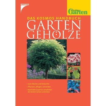 Das Kosmos-Handbuch Gartengehölze