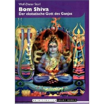 Boom Shiva. Der ekstatische Gott des Ganjas