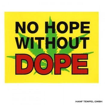 Aufkleber - No Hope Without Dope