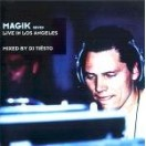 MAGIK Seven - Live in Los Angeles, mixed by DJ Tiësto