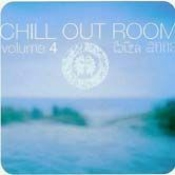 CHILL OUT ROOM volume 4 Ibiza 2005
