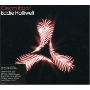 Cream Ibiza (2006 Mixed by Eddie Halliwell)