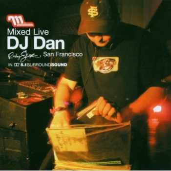 DJ Dan - Mixed Live: Ruby Skye, San Francisco