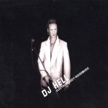 DJ Hell - Electronicbody-Housemusic