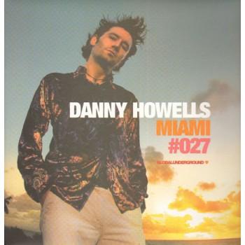Danny Howells - Global Underground #027: Miami