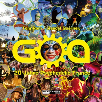 GOA – 20 Jahre Psychedelic Trance